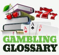 Gambling terms glossary - Pokies Australia
